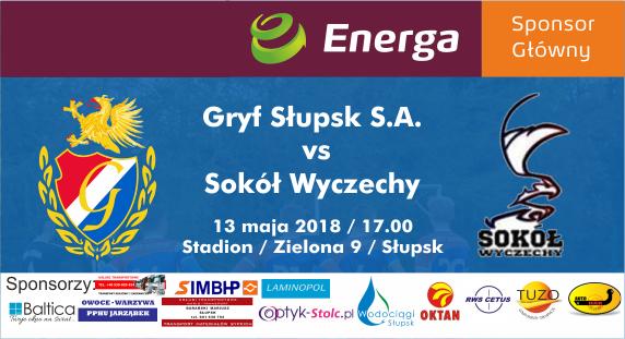 Gryf Słupsk S.A. - Sokół Wyczechy